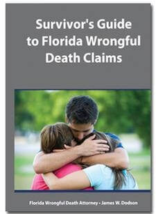 Free eBook: Survivor's Guide to Florida Wrongful Death Claims